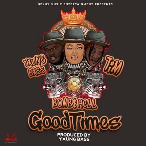DOWNLOAD MP3 :Bomb$hell Grenade Ft Tim & Yxung Bxss – Good Times (Official Audio)
