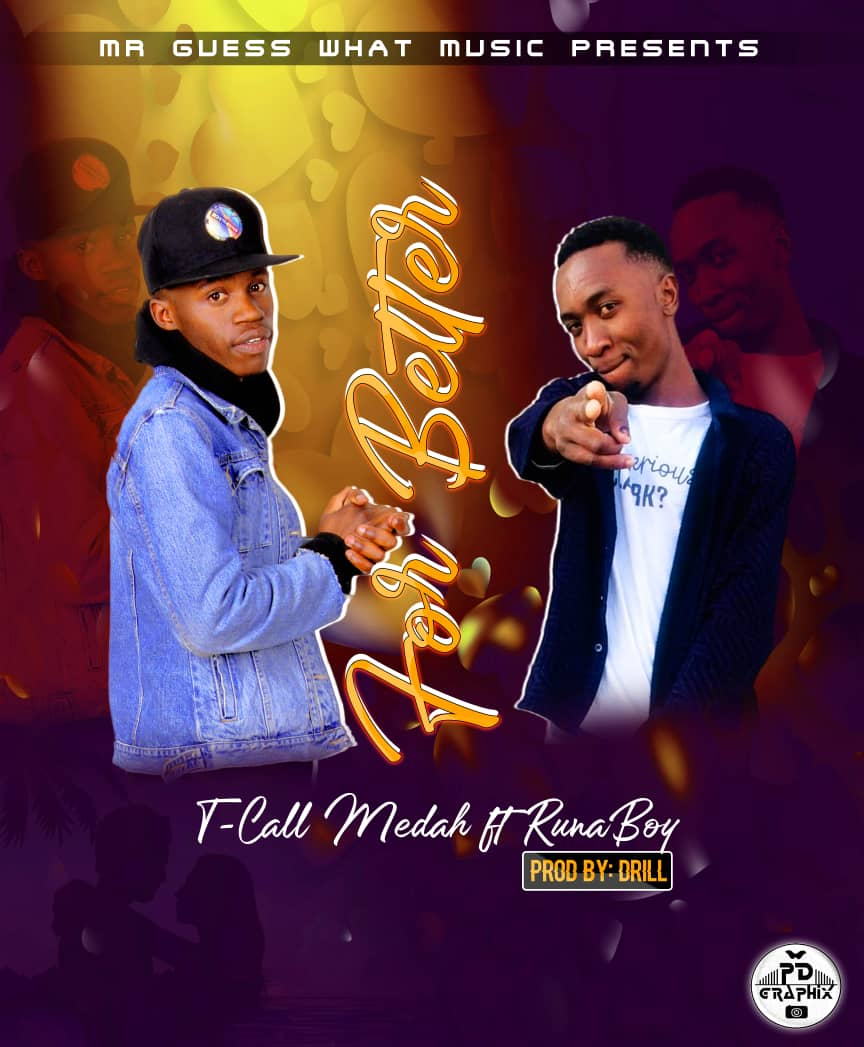 DOWNLOAD MP3 : Tcall Medah Ft Runboy – For better ( prod by Dj Drill )